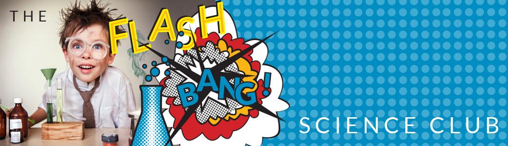 THE FLASH BANG SCIENCE CLUB